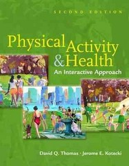 Physical Activity  &  Health: An Interactive Approach 2nd edition 9780763746513 0763746517