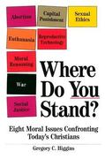 Where Do You Stand 1st Edition 9780809136087 0809136082