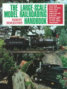 The Large-Scale Model Railroading Handbook 0 9780801982293 0801982294