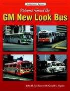 Welcome Aboard the GM New Look Bus 0 9781583881675 1583881670