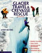 Glacier Travel and Crevasse Rescue 2nd edition 9780898866582 0898866588