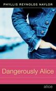 Dangerously Alice 0 9780689870941 0689870949