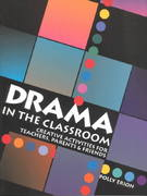 Drama in the Classroom 1st Edition 9781882897049 1882897048