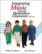Integrating Music Into the Elementary Classroom 5th Edition 9780534517519 053451751X