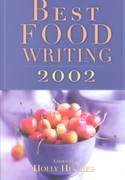 Best Food Writing 2002 0 9781569245248 156924524X