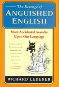 The Revenge of Anguished English 1st edition 9780312334932 0312334931