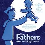 The Fathers Are Coming Home 0 9780689833458 0689833458