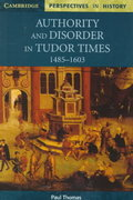 Authority and Disorder in Tudor Times, 1485-1603 0 9780521626644 0521626641