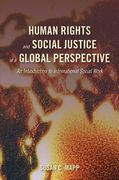 Human Rights and Social Justice in a Global Perspective 1st Edition 9780195313451 0195313453