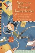 Help for the Harried Homeschooler 1st edition 9780877887942 0877887942