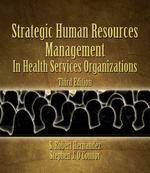 Strategic Human Resources Management in Health Services Organizations 3rd Edition 9781111793494 1111793492