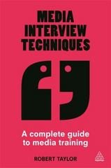 Media Interview Techniques 1st Edition 9780749474720 0749474726