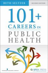 101 + Careers in Public Health 2nd Edition 9780826195982 0826195989