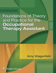 Foundations of Theory and Practice for the Occupational Therapy Assistant 1st Edition 9781496314253 1496314255