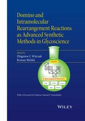 Domino and Intramolecular Rearrangement Reactions as Advanced Synthetic Methods in Glycoscience 1st Edition 9781119044208 1119044200