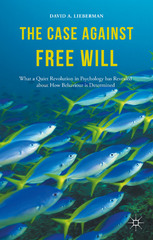 The Case Against Free Will 1st Edition 9781137345240 1137345241