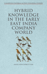 Hybrid Knowledge in the Early East India Company World 1st Edition 9781137380203 1137380209