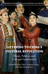 Listening to China's Cultural Revolution 1st Edition 9781137479105 1137479108