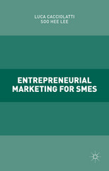 Entrepreneurial Marketing for SMEs 1st Edition 9781137532565 1137532564