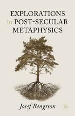 Explorations in Post-Secular Metaphysics 1st Edition 9781137553355 1137553359