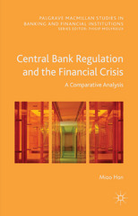 Central Bank Regulation and the Financial Crisis 1st Edition 9781137563071 1137563079