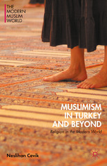 Muslimism in Turkey and Beyond 1st Edition 9781137565273 1137565276