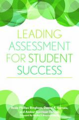 Leading Assessment for Student Success 1st Edition 9781620362228 1620362228