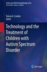 Technology and the Treatment of Children with Autism Spectrum Disorder 1st Edition 9783319208725 3319208721