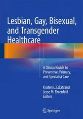 Lesbian, Gay, Bisexual, Transgender, and Intersex Healthcare 1st Edition 9783319197517 3319197517