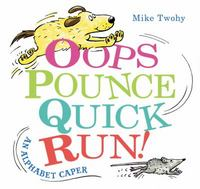 Oops, Pounce, Quick, Run! 1st Edition 9780062377005 0062377000