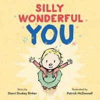 Silly Wonderful You 1st Edition 9780062271051 0062271059