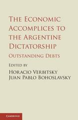 The Economic Accomplices to the Argentine Dictatorship 1st Edition 9781107114197 1107114195