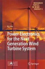 Power Electronics for the Next Generation Wind Turbine System 1st Edition 9783319212487 3319212486