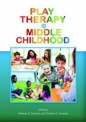 Play Therapy in Middle Childhood 1st Edition 9781433820830 1433820838