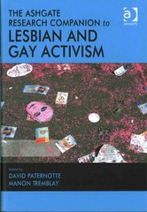 The Ashgate Research Companion to Lesbian and Gay Activism 1st Edition 9781409457091 1409457095