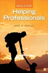 Skills for Helping Professionals 1st Edition 9781483365107 1483365107