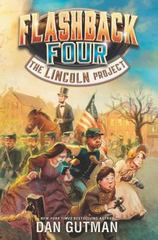 Flashback Four #1: the Lincoln Project 1st Edition 9780062374417 0062374419