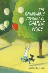 The Remarkable Journey of Charlie Price 1st Edition 9780062380104 0062380109