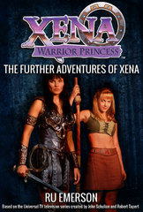 Xena Warrior Princess: The Further Adventures of Xena 1st Edition 9781443445511 1443445517