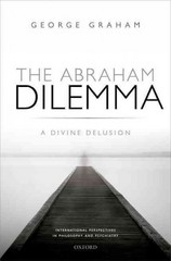 The Abraham Dilemma 1st Edition 9780191044397 0191044393