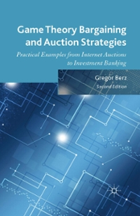 Game Theory Bargaining and Auction Strategies 1st Edition 9781137475428 1137475420