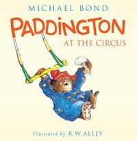 Paddington at the Circus 1st Edition 9780062318435 0062318438