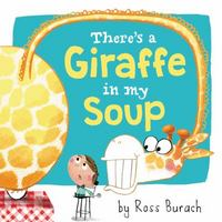 There's a Giraffe in My Soup 1st Edition 9780062360144 0062360140
