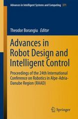 Advances in Robot Design and Intelligent Control 1st Edition 9783319212890 3319212893