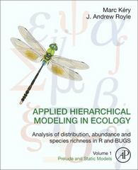 Applied Hierarchical Modeling in Ecology: Analysis of distribution, abundance and species richness in R and BUGS 1st Edition 9780128013786 0128013788