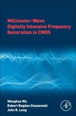 Millimeter-Wave Digitally Intensive Frequency Generation in CMOS 1st Edition 9780128023617 0128023619