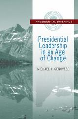 Presidential Leadership in an Age of Change 1st Edition 9781412862561 1412862566