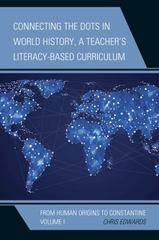 Connecting the Dots in World History, a Teacher's Literacy-Based Curriculum 1st Edition 9781475821451 147582145X