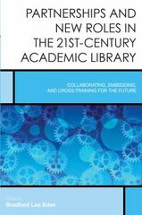 Partnerships and New Roles in the 21st-Century Academic Library 1st Edition 9781442255401 1442255404