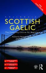Colloquial Scottish Gaelic 2nd Edition 9781317305958 1317305957